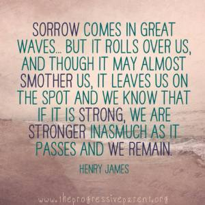 """Sorrow comes in great waves..."""